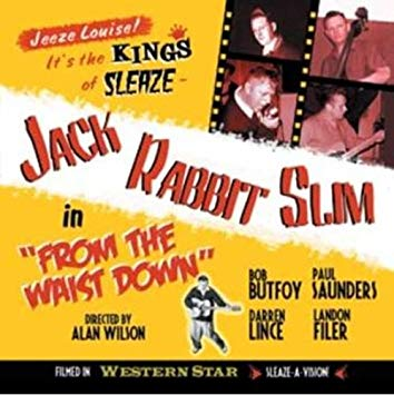 JACK RABBIT SLIM : From The Waist Down