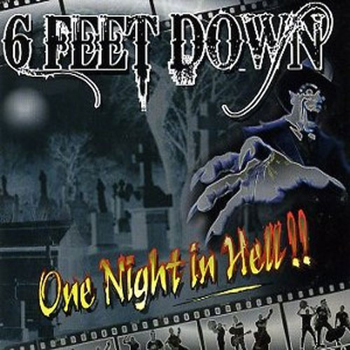 6 FEET DOWN : One night in hell