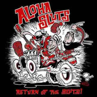 ALOHA SLUTS : Return Of The Sluts