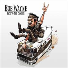 BOB WAYNE : Back To The Camper