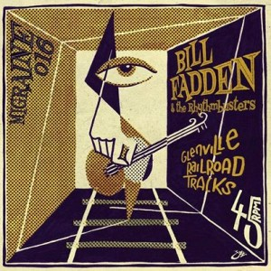 BILL FADDEN & THE RHYTHMBUSTERS : Glenville Railroad Tracks / The Payback