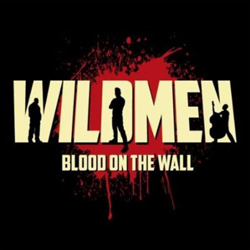 WILDMEN : Blood on the wall