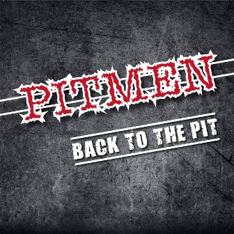 PITMEN : Back To The Pit