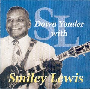 SMILEY LEWIS : Down Yonder With