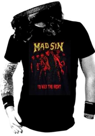 Mad Sin : To walk The Night T shirt men :