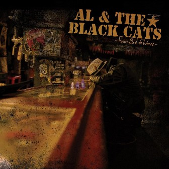 Al & THE BLACKCATS : From Bad To Worse