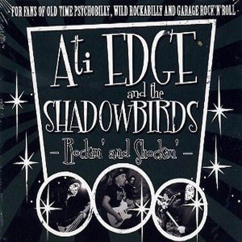 ATI EDGE & THE SHADOWBIRDS : Rockin' and shockin'
