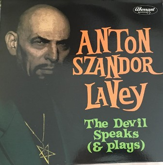 LAVEY, ANTON SZANDOR : The Devil Speaks ( and plays)