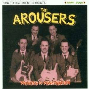AROUSERS, THE : Princes of penetration