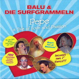 BALU & DIE SURFGRAMMELN - PEPE : A Tale Of Love And Passion (2X7)