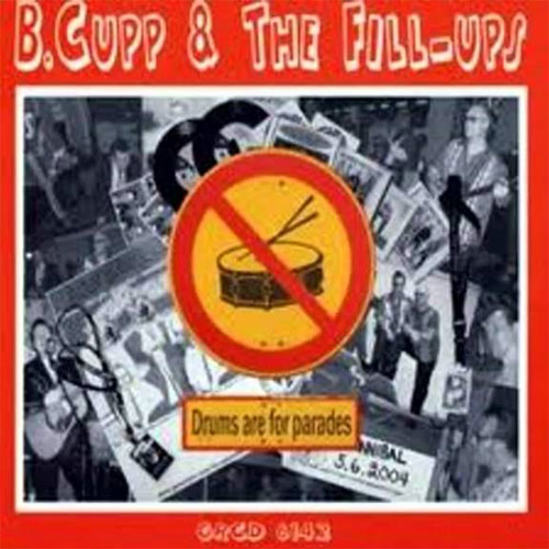 B.CUPP & THE FILL-UPS : Drums are for parades