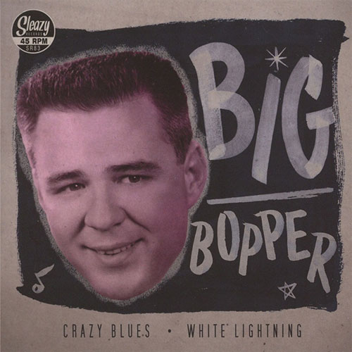BIG BOPPER : Crazy Blues / White Lightning