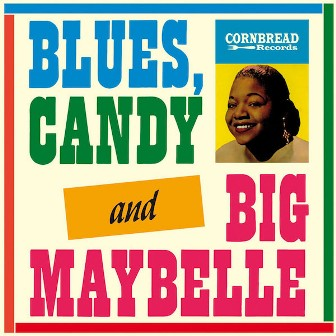 BIG MAYBELLE : Blues Candy
