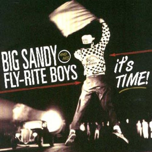 BIG SANDY & HIS FLY-RITE BOYS : It's Time