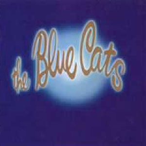 BLUE CATS, THE : 1978 The Re-discovered Masters 1984