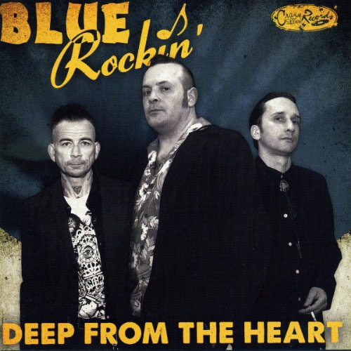 BLUE ROCKIN' : Deep from the heart