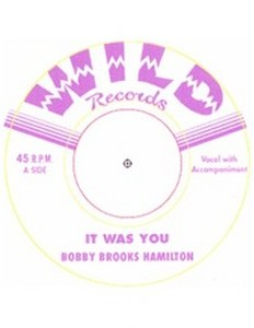 BOBBY BROOKS HAMILTON : It Was You