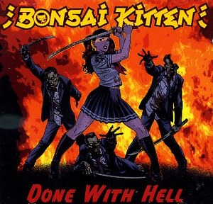 BONZAI KITTEN: DONE WITH HELL