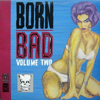 BORN BAD : Volume 2