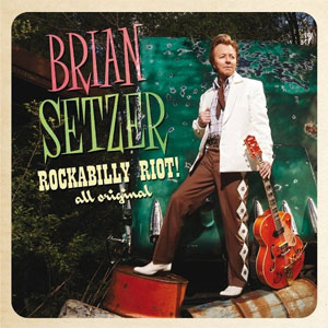 BRIAN SETZER : Rockabilly Riot! All Original