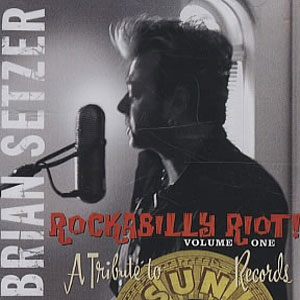 BRIAN SETZER : Rockabilly Riot Volume One