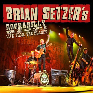 BRIAN SETZER : Rockabilly Riot - Live From The Planet