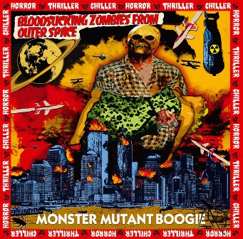 BLOODSUCKING ZOMBIES FROM OUTER SPACE : Monster Mutant Boogie