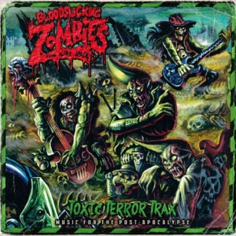 BLOODSUCKING ZOMBIES FROM OUTER SPACE : Toxic Terror Trax