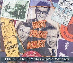 BUDDY HOLLY 1957 : THE COMPLETE RECORDINGS : Not Fade Away