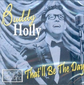 BUDDY HOLLY : THAT'LL BE THE DAY