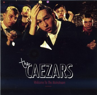 CAEZARS, THE : Welcome To The Mainstream