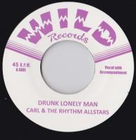 CARL & THE RHYTHM ALL STARS : Drunk Lonely Man & Take Your Time