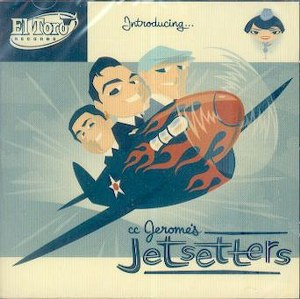 CC JEROME'S JETSETTERS : INTRODUCING