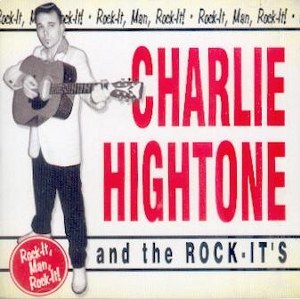 CHARLIE HIGHTONE & THE ROCK IT'S : Rock It, Man, Rock It