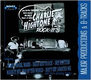 CHARLIE HIGHTONE AND THE ROCK-ITS : Major Productions & B sides