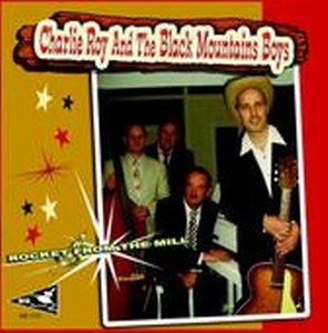 CHARLIE ROY AND THE BLACK MOUNTAIN BOYS : Rocket From The Mill