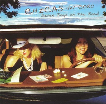 CHICAS DEL CORO : Seven Days On The Road