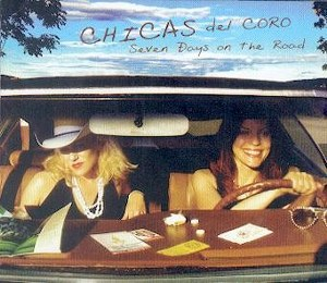CHICAS DEL CORO: SEVEN DAYS ON THE ROAD