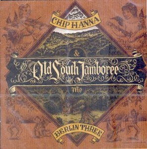 CHIP HANNA & THE BERLIN THREE : Old South Jamboree