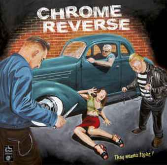 CHROME REVERSE : They Wanne Fight !