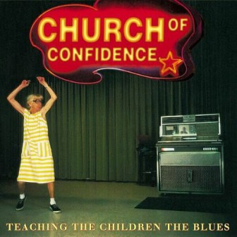 CHURCH OF CONFIDENCE : Teaching The Childeren The Bleus
