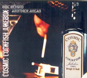 COSMIC COCKFISH JUKEBOX : ONE BEHIND ANOTHER AHEAD