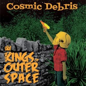 KINGS OF OUTER SPACE,THE : Cosmic Debris