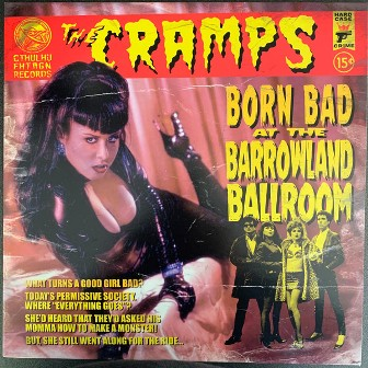 CRAMPS, THE : Born Bad At The Barrowl