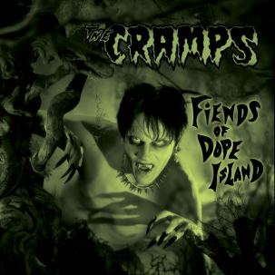 CRAMPS, THE : FIENDS OF DOPE ISLAND