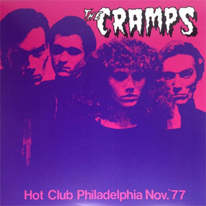 CRAMPS, THE : Hot Club Philadelphia Nov. '77