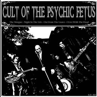 CULT OF THE PSYCHIC FETUS : Cult Of The Psychic Fetus