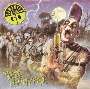DEMENTED ARE GO : Welcome Back To Insanity Hall (Deluxe Edition)