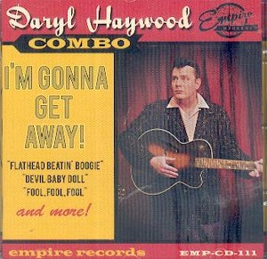 DARYL HAYWOOD COMBO : I'M GONNA GET AWAY!