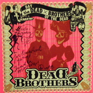 DEAD BROTHERS : Day of the dead